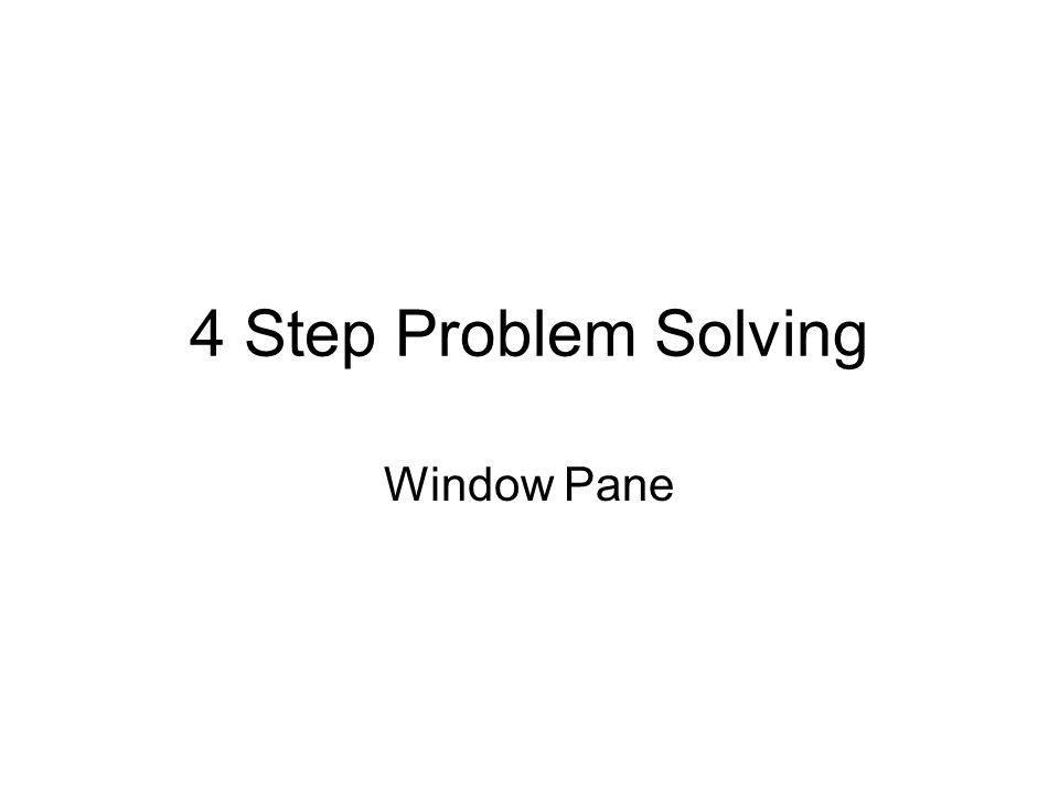 4 Step Problem Solving Window Pane