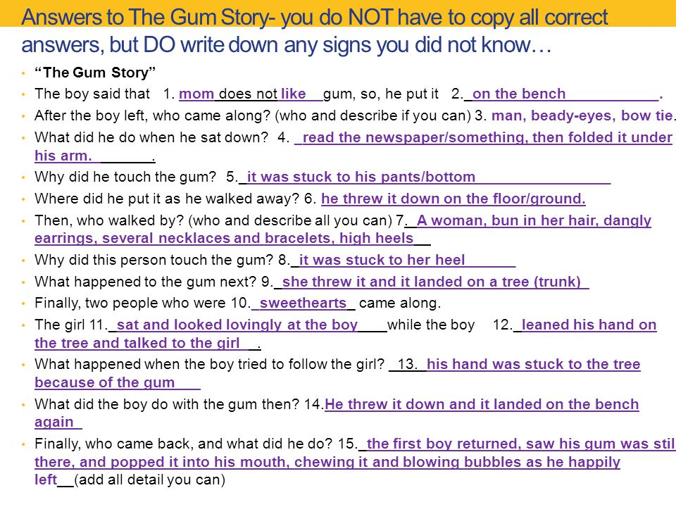 Answers to The Gum Story- you do NOT have to copy all correct answers, but DO write down any signs you did not know… The Gum Story The boy said that 1.