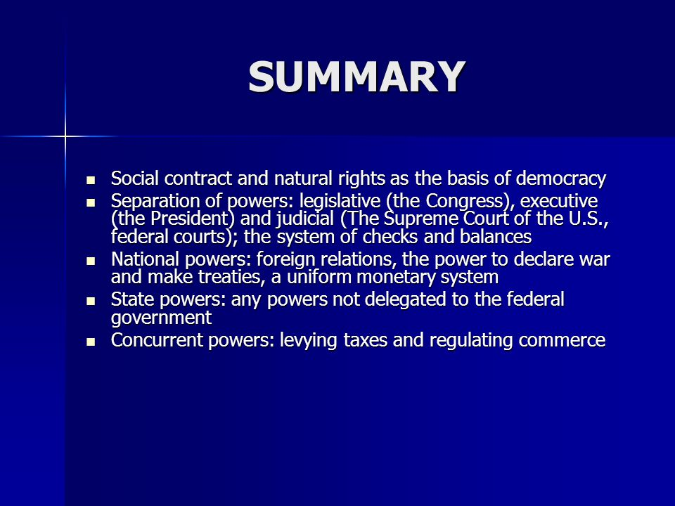 SUMMARY Social contract and natural rights as the basis of democracy Social contract and natural rights as the basis of democracy Separation of powers
