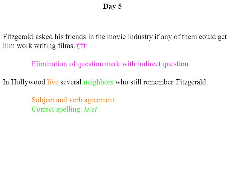 Day 5 Fitzgerald asked his friends in the movie industry if any of them could get him work writing films.