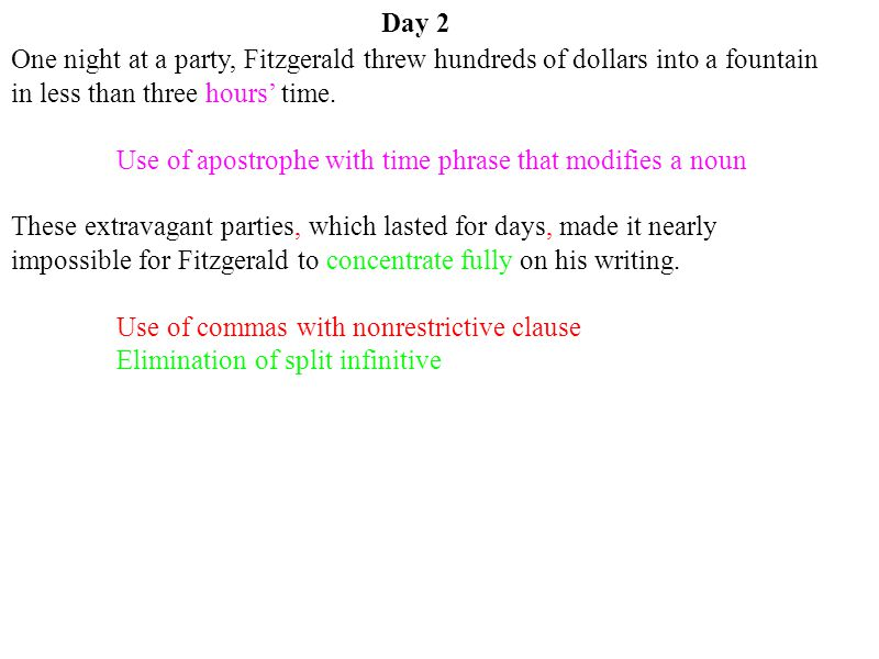 Day 2 One night at a party, Fitzgerald threw hundreds of dollars into a fountain in less than three hours' time.