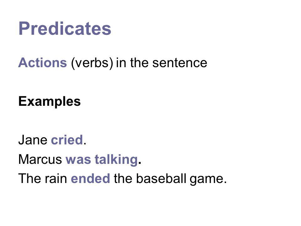 Objects Nouns that do not take predicates (verbs).