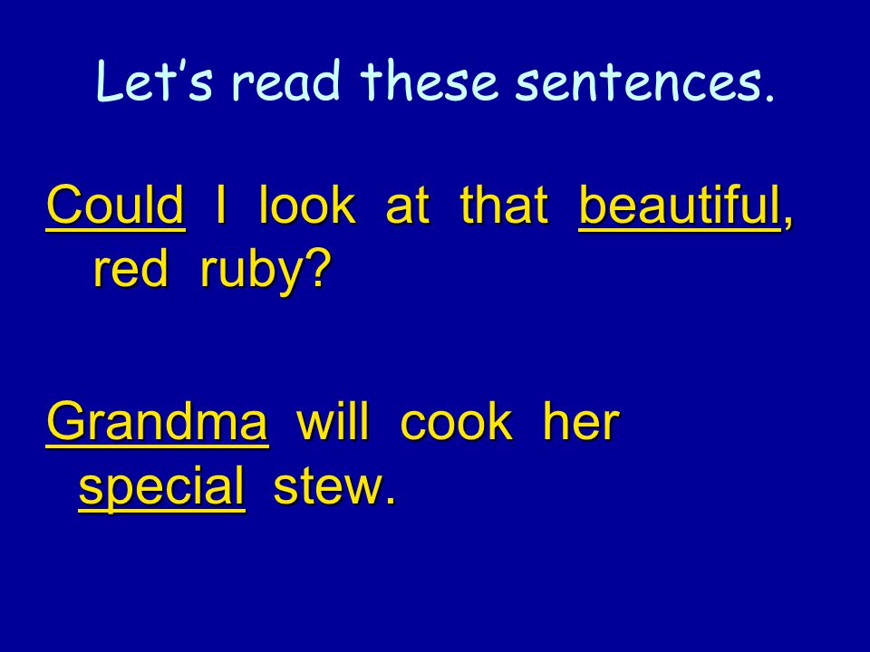 Let's read these sentences. Could I look at that beautiful, red ruby.