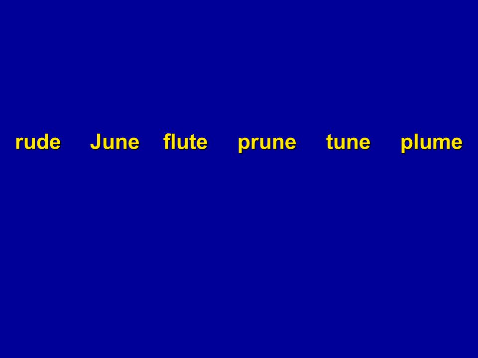 Identify the word rude June flute prune tune plume blue clue glue stew chew threw coo bloom noodle rooster balloon kangaroo book shook crook wood good stood tuba tuna tulip super truth truly