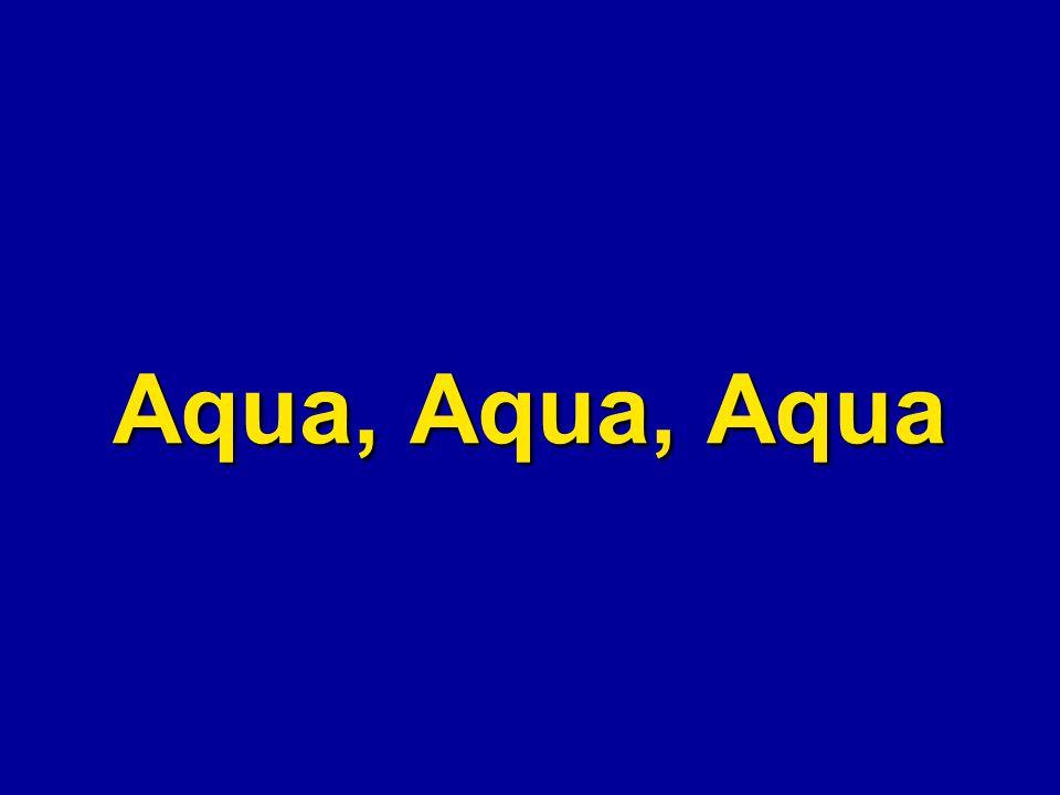 Aqua, Aqua, Aqua