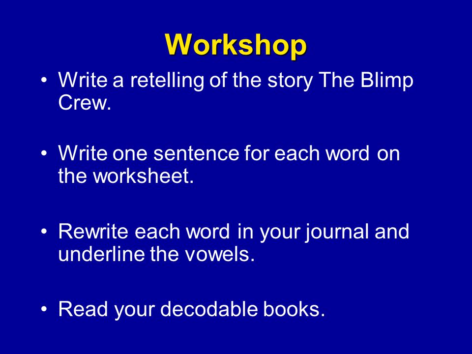Workshop Write a retelling of the story The Blimp Crew.