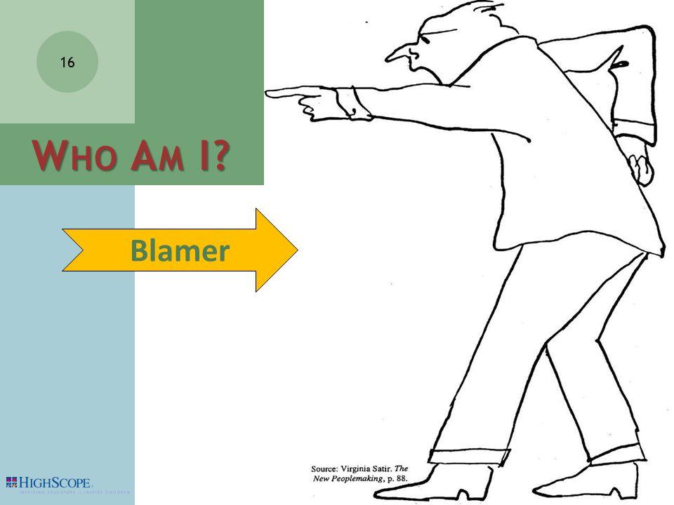 16 W HO A M I Blamer