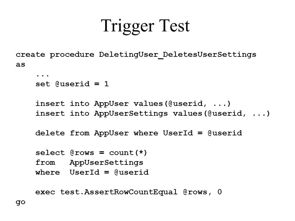 Trigger Test create procedure DeletingUser_DeletesUserSettings as...