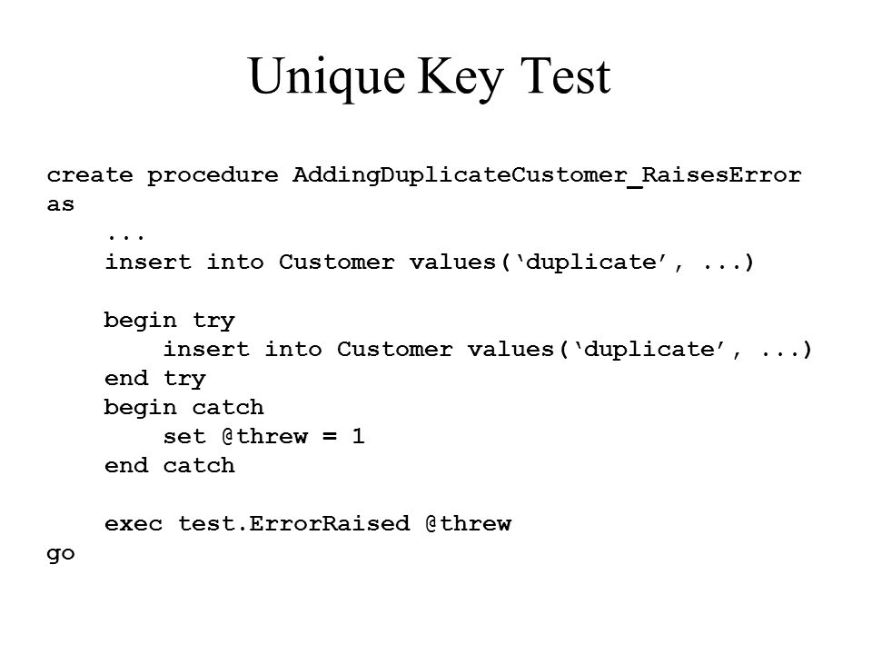 Unique Key Test create procedure AddingDuplicateCustomer_RaisesError as...