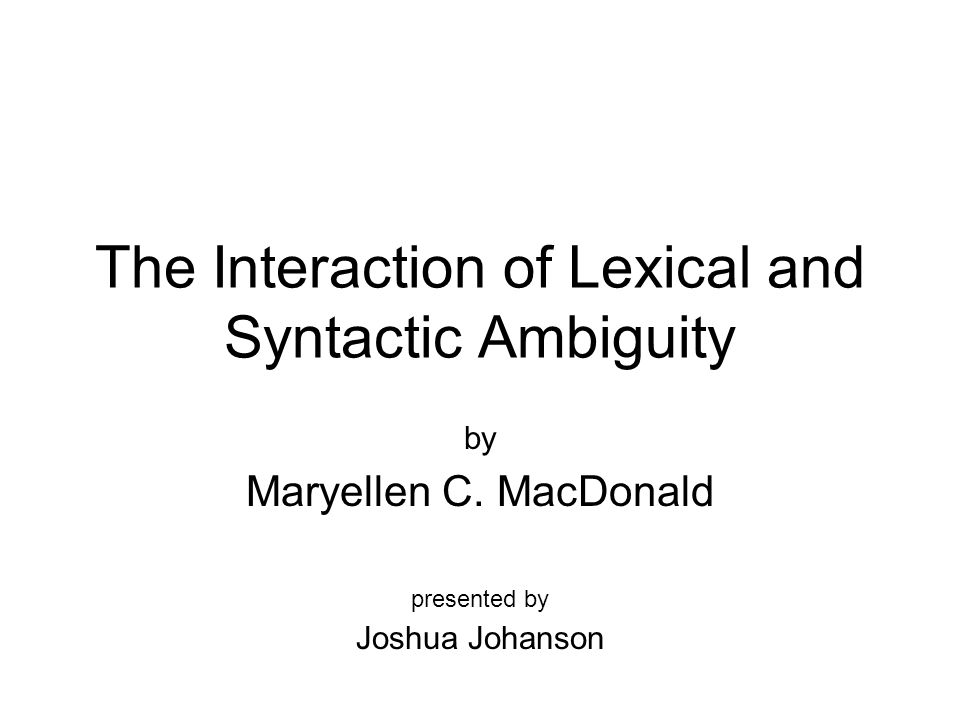 The Interaction of Lexical and Syntactic Ambiguity by Maryellen C.