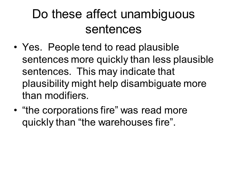 Do these affect unambiguous sentences Yes.