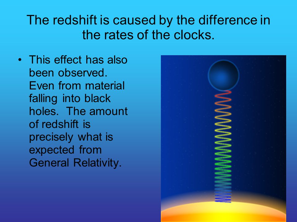 The redshift is caused by the difference in the rates of the clocks. This effect has also been observed. Even from material falling into black holes.
