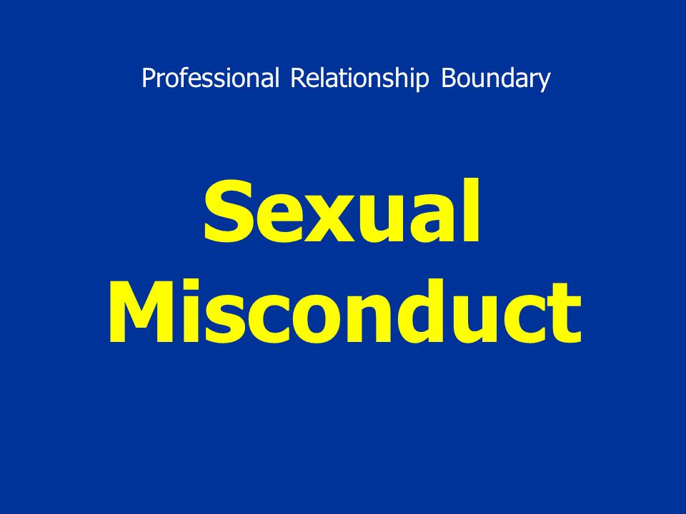 Sexual Misconduct Professional Relationship Boundary