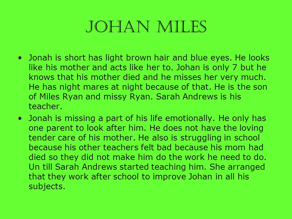 Jonah Miles is the father of Sarah Andrews Is the teacher of Met Sarah because of Missy Is the mother of Brian Is the sister to Was married to Has heard of and met