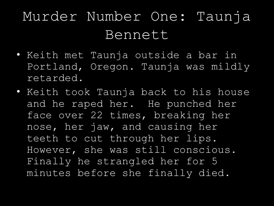 Murder Number One: Taunja Bennett Keith met Taunja outside a bar in Portland, Oregon.