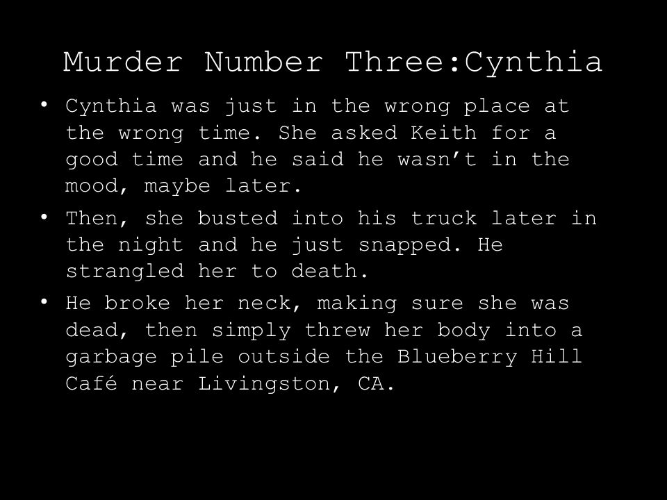 Murder Number Three:Cynthia Cynthia was just in the wrong place at the wrong time.