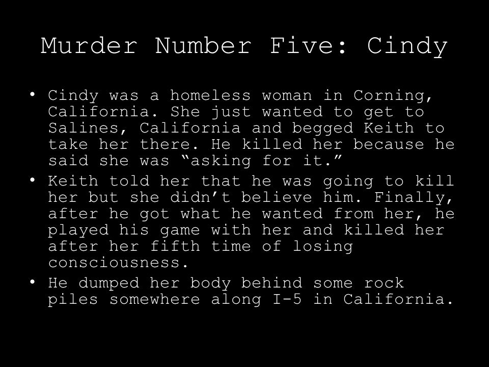 Murder Number Five: Cindy Cindy was a homeless woman in Corning, California.