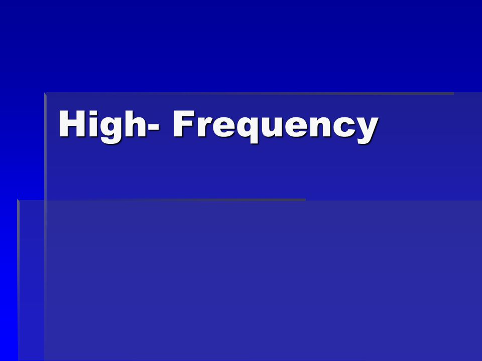 High- Frequency
