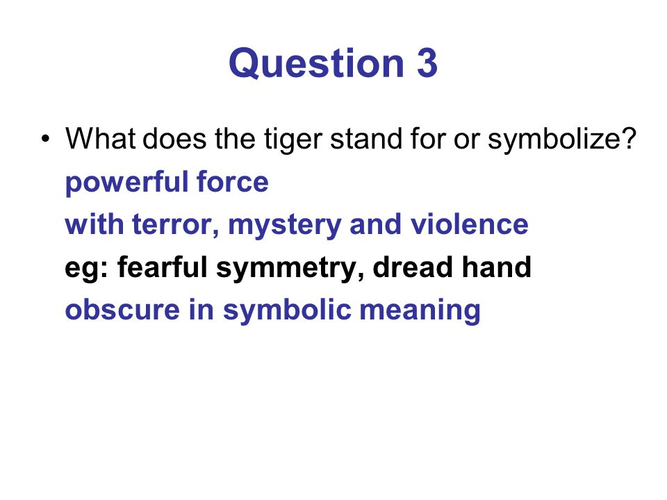 Question 3 What does the tiger stand for or symbolize.