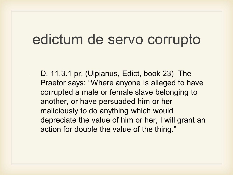 edictum de servo corrupto D.11.3.1 pr.