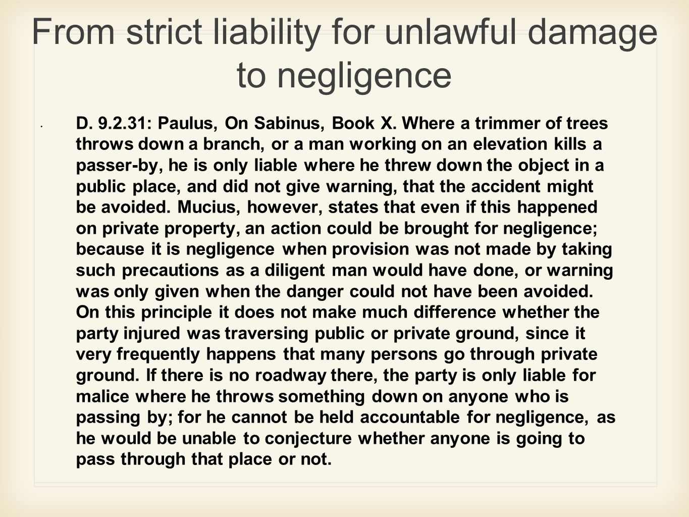 From strict liability for unlawful damage to negligence D.