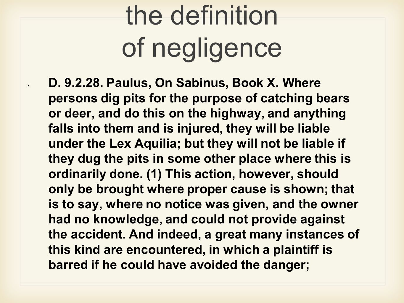 the definition of negligence D. 9.2.28. Paulus, On Sabinus, Book X.
