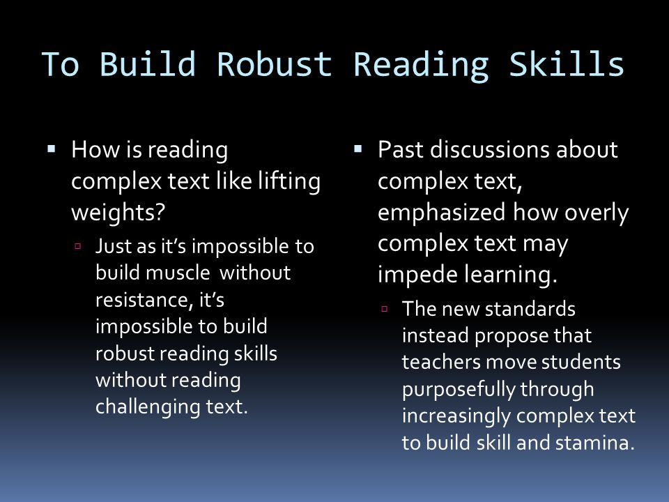 When teachers understand what makes texts complex, they can better support their students in reading them.