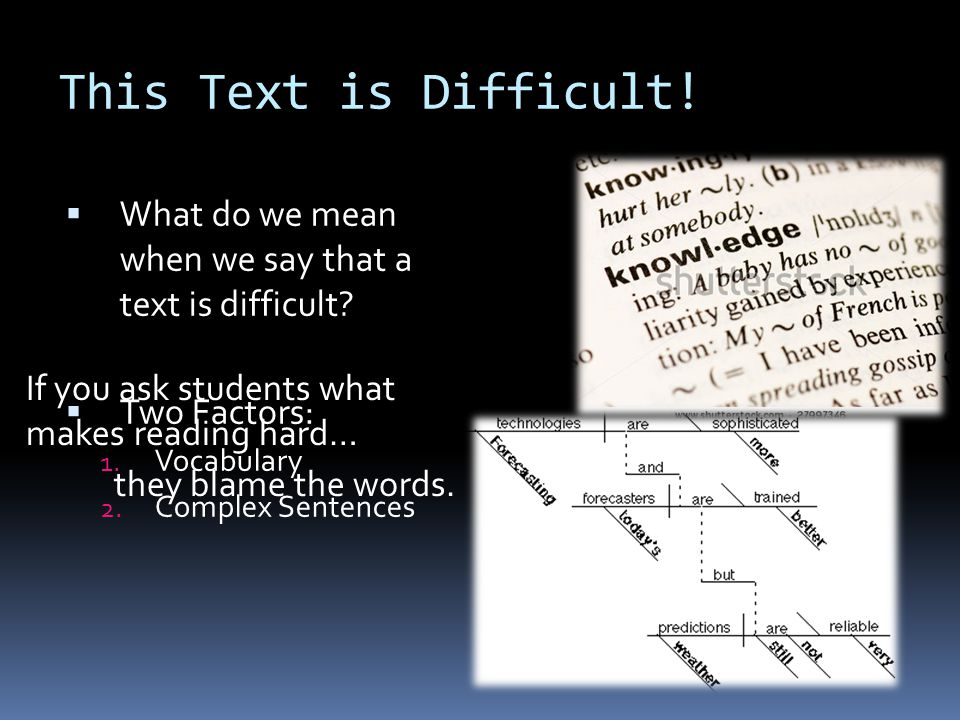 This Text is Difficult. What do we mean when we say that a text is difficult.