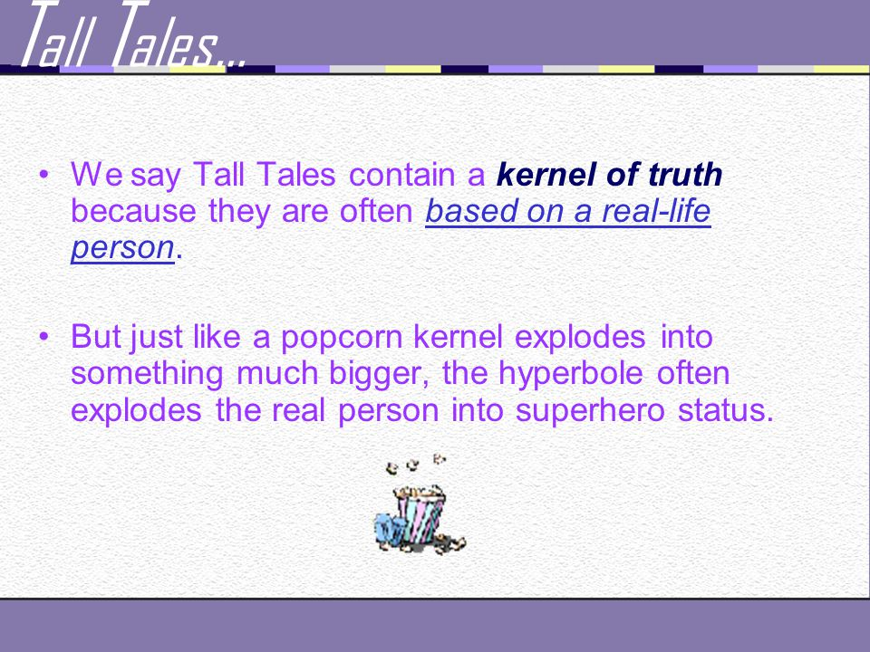 T all T ales… Typically contain a lot of dialect.