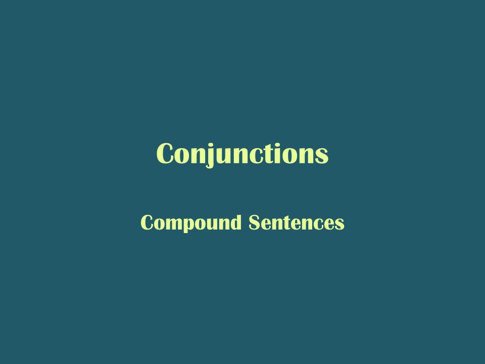 Conjunctions Compound Sentences