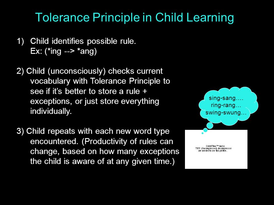 Tolerance Principle in Child Learning 1)Child identifies possible rule.