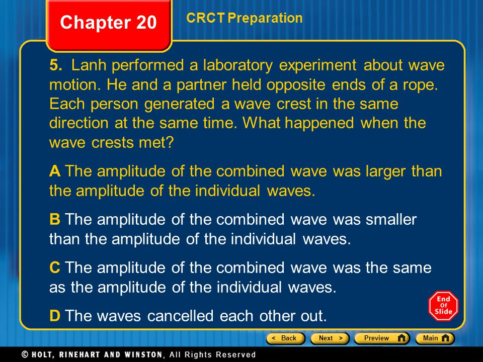 < BackNext >PreviewMain Chapter 20 CRCT Preparation 5. Lanh performed a laboratory experiment about wave motion. He and a partner held opposite ends o