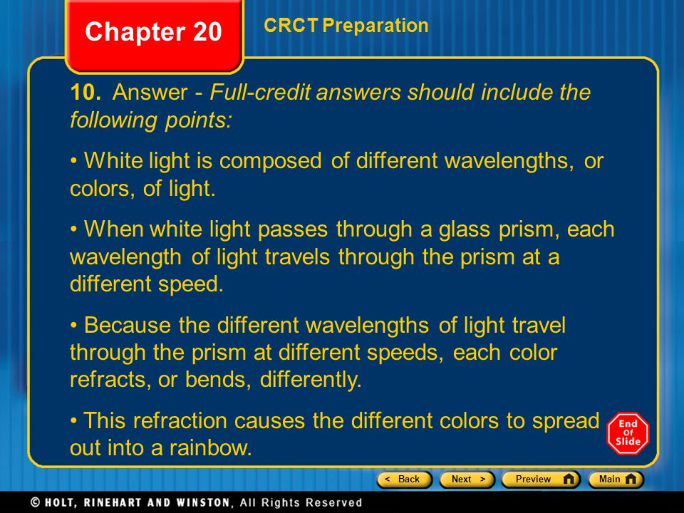 < BackNext >PreviewMain Chapter 20 10. Answer - Full-credit answers should include the following points: White light is composed of different waveleng