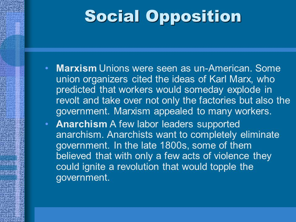 Social Opposition Marxism Unions were seen as un-American.