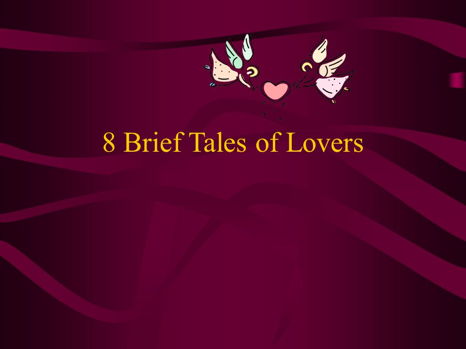 8 Brief Tales of Lovers