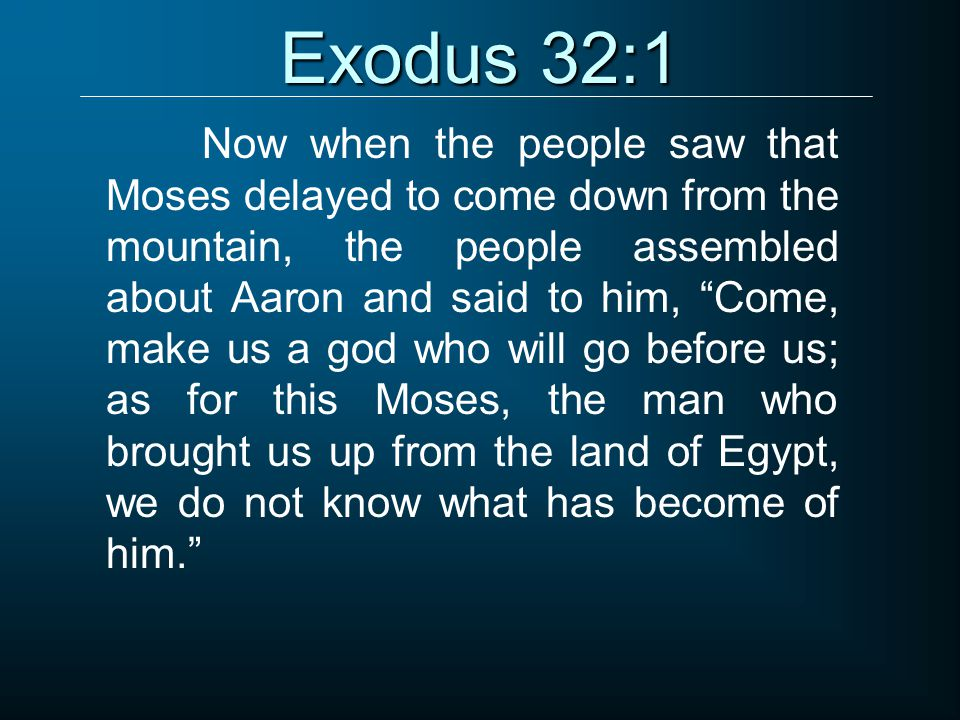 Exodus 34:1-2 Now the LORD said to Moses, Cut out for yourself two stone tablets like the former ones, and I will write on the tablets the words that were on the former tablets which you shattered.