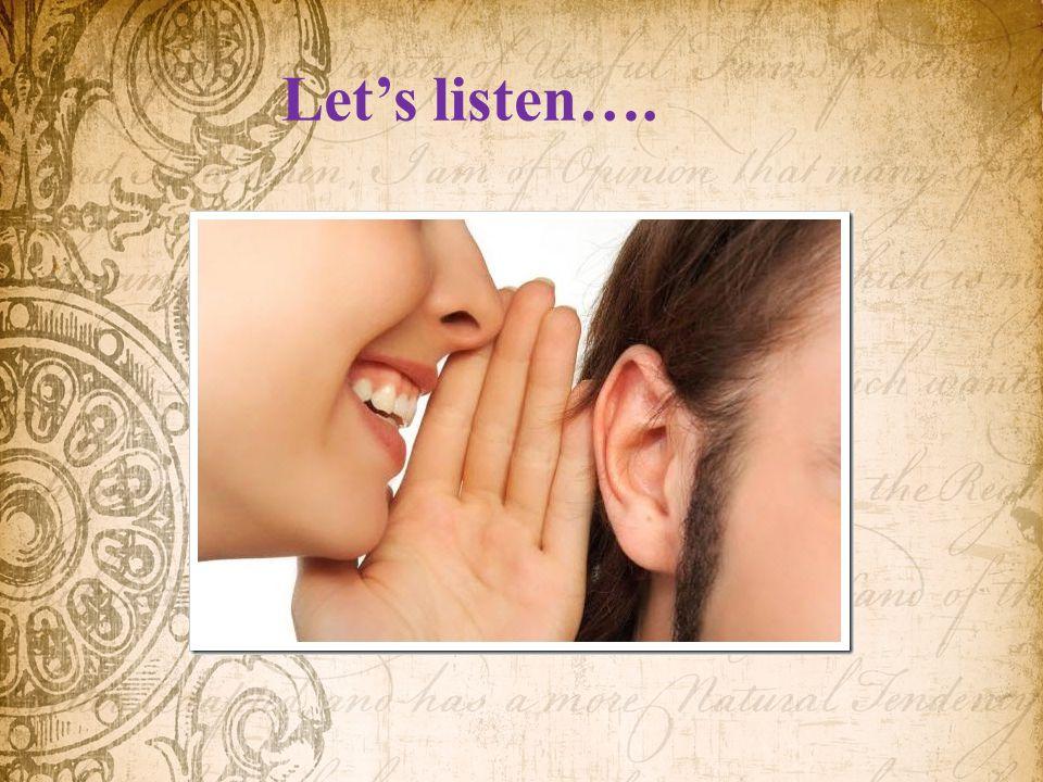 Let's listen….