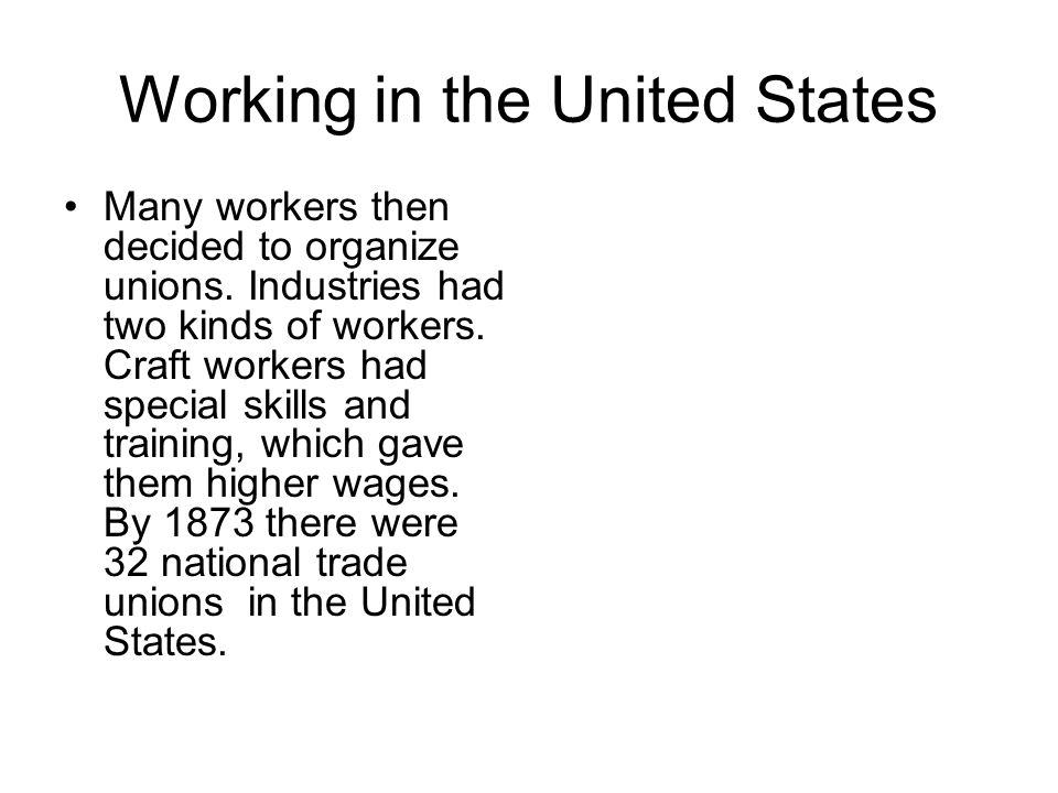 Common laborers had few skills and earned lower wages.