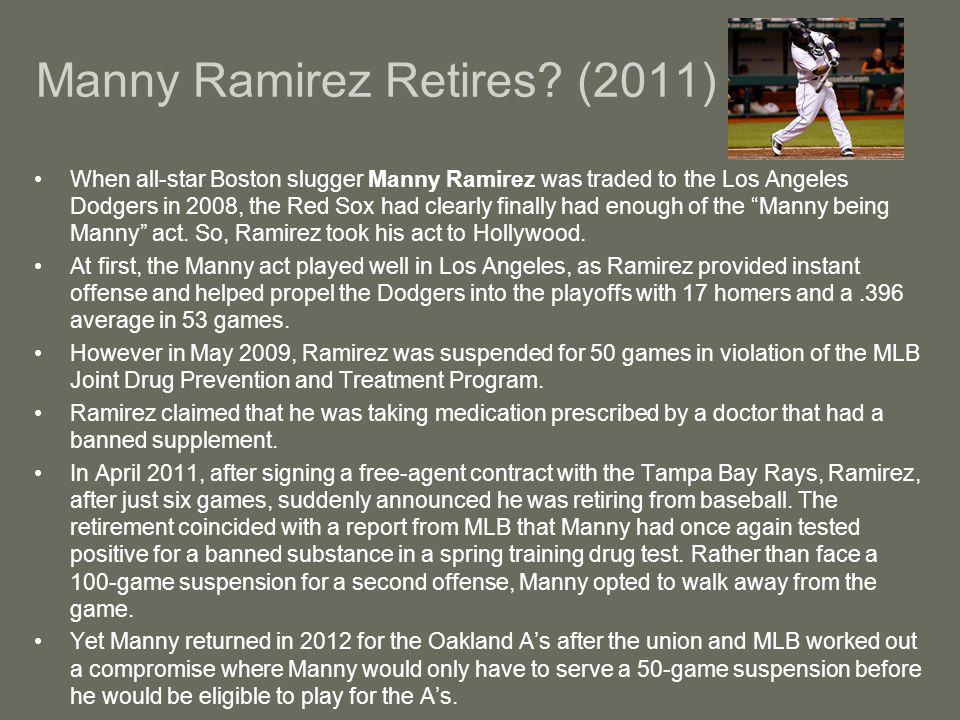 Manny Ramirez Retires.