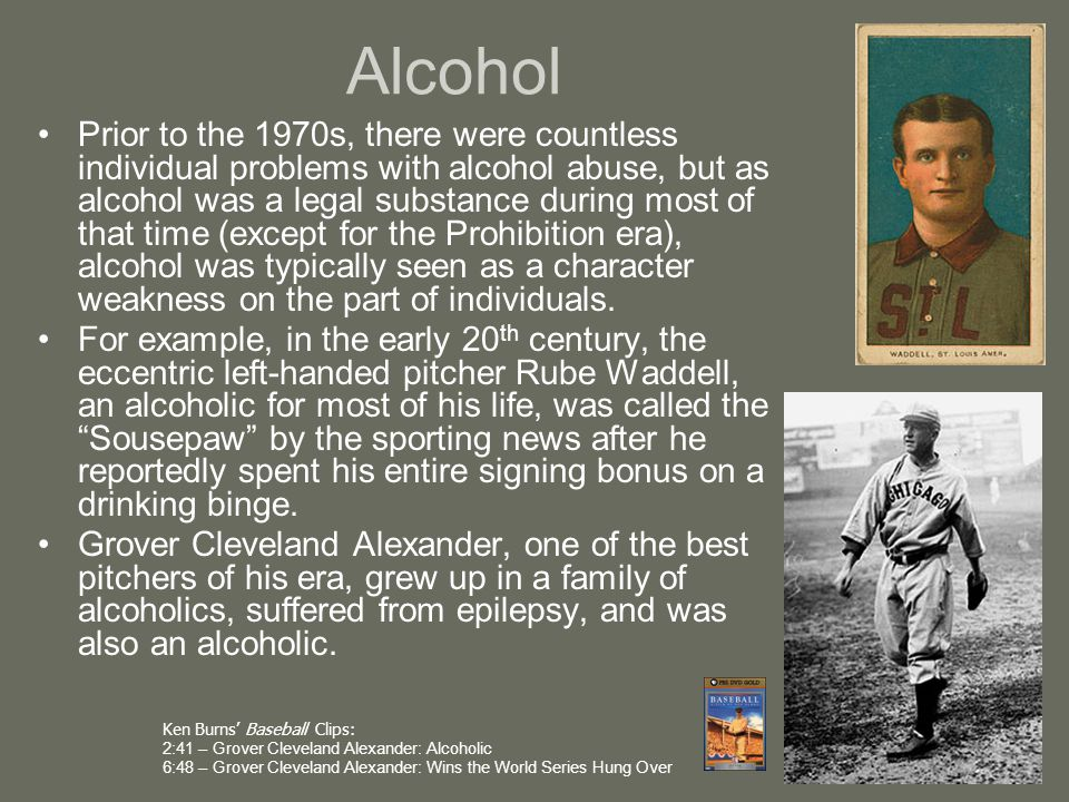 Alcohol Baseball and other sports figures regularly promoted alcohol consumption through advertising and endorsement contracts.