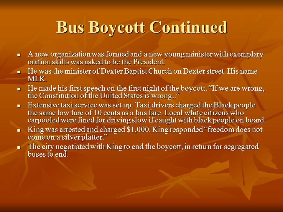 Bus Boycott Continued A new organization was formed and a new young minister with exemplary oration skills was asked to be the President.