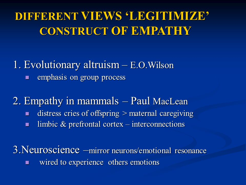 DIFFERENT VIEWS 'LEGITIMIZE' CONSTRUCT OF EMPATHY 1.