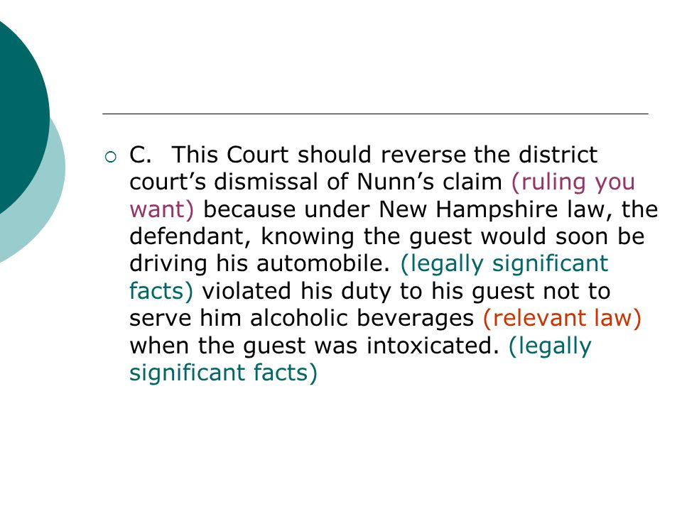 C.This Court should reverse the district court's dismissal of Nunn's claim (ruling you want) because under New Hampshire law, the defendant, knowing the guest would soon be driving his automobile.