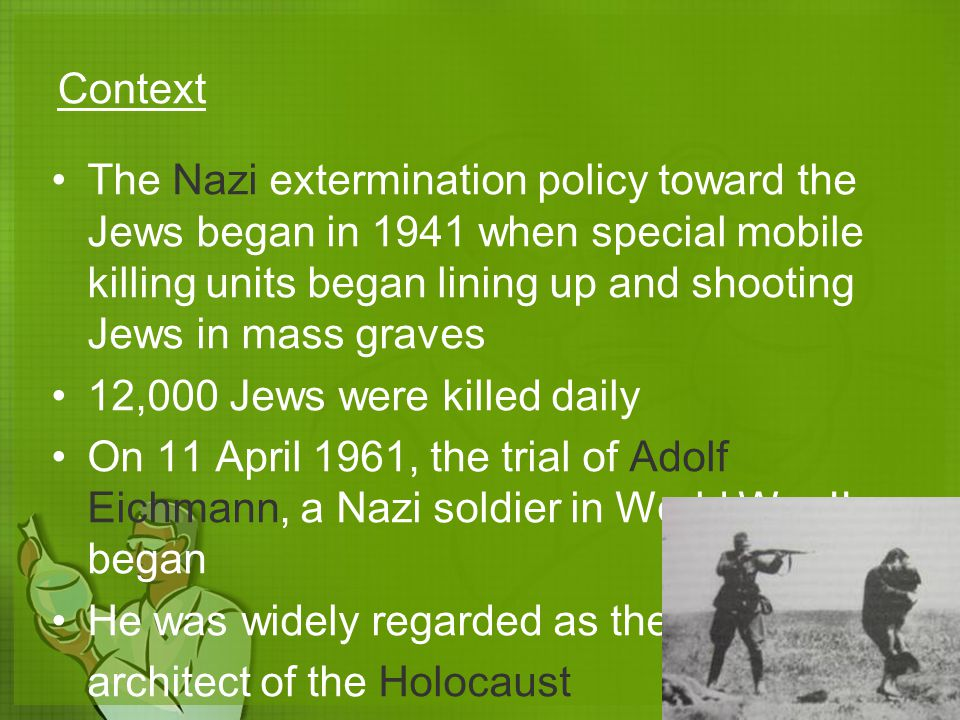 Context The Nazi extermination policy toward the Jews began in 1941 when special mobile killing units began lining up and shooting Jews in mass graves