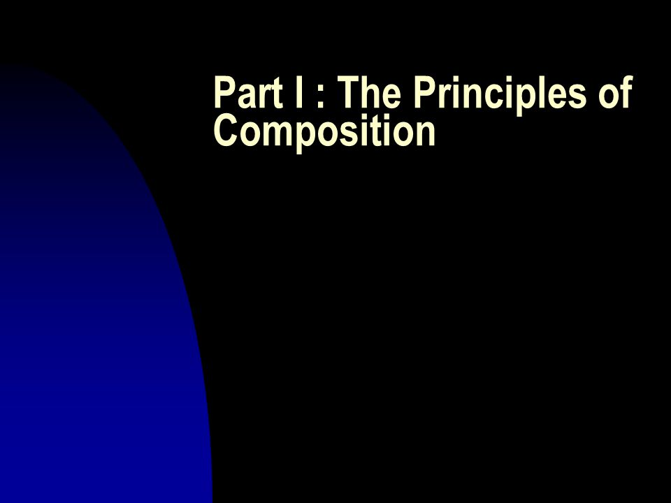 Part I : The Principles of Composition