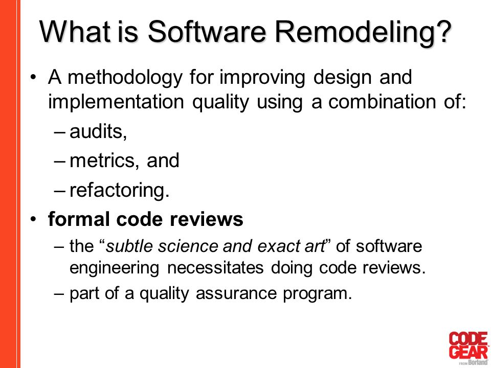 What is Software Remodeling? A methodology for improving design and implementation quality using a combination of: –audits, –metrics, and –refactoring