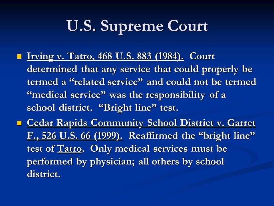 U.S. Supreme Court Irving v. Tatro, 468 U.S. 883 (1984).