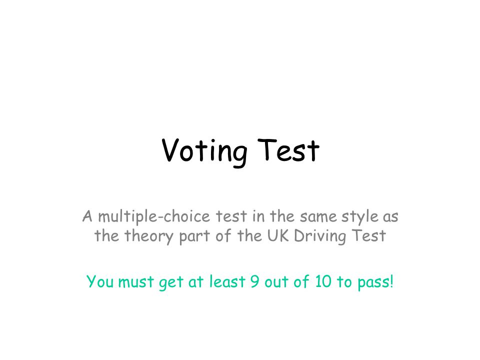 Congratulations!!! You got 10 out of 10, you have earned the right to vote – well done!