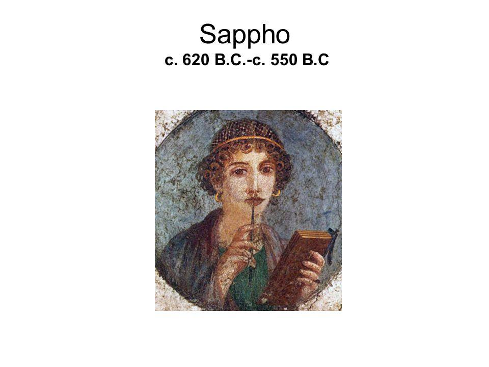 Sappho c. 620 B.C.-c. 550 B.C