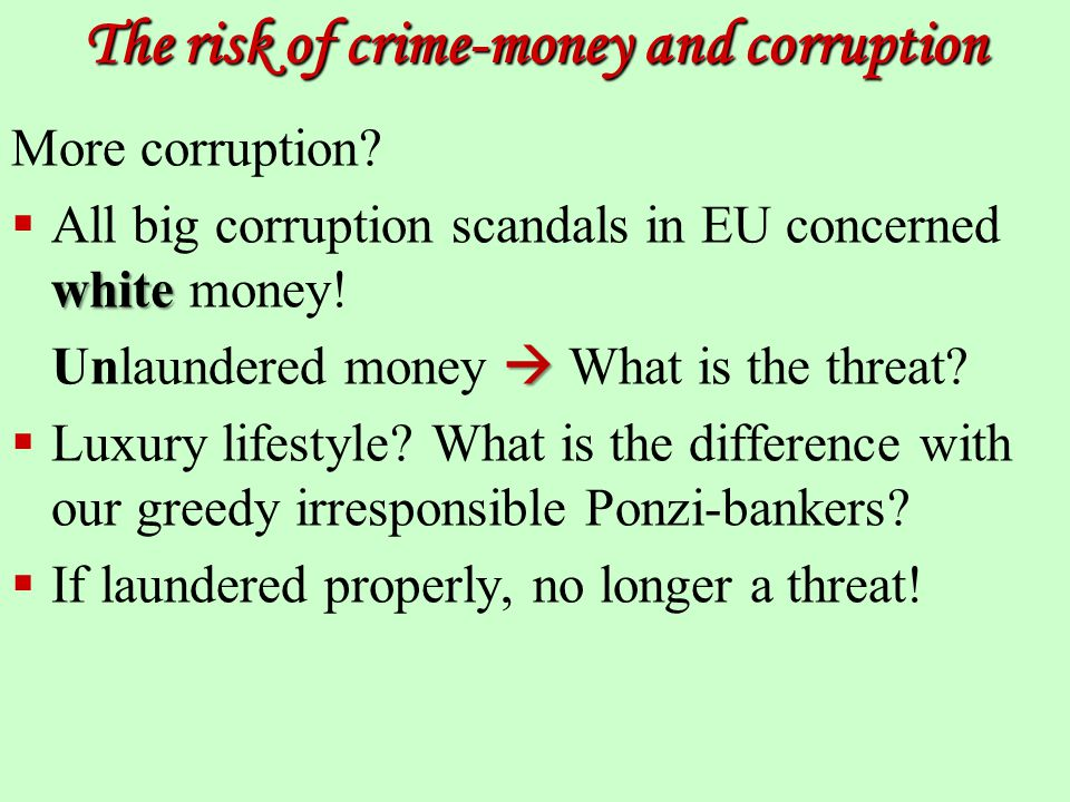 The risk of crime-money and corruption More corruption.